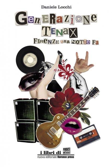 Generazione Tenax. Firenze una notte fa...